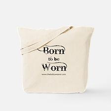 Born to Be Worn II Tote Bag
