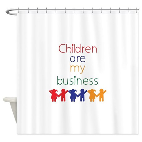 Children are my business Shower Curtain