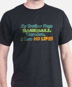 My Brother Plays Baseball T-Shirt