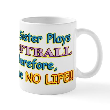 My Sister Plays Softball Mug