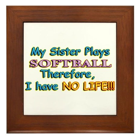 My Sister Plays Softball Framed Tile