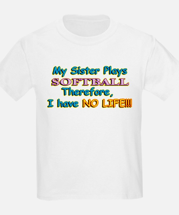 My Sister Plays Softball T-Shirt