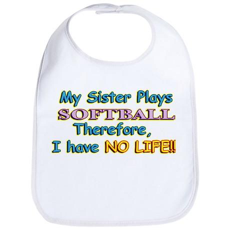 My Sister Plays Softball Bib