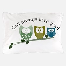 Owl always love you! Pillow Case