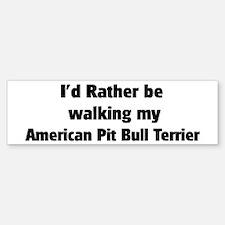 Rather: American Pit Bull Ter Bumper Bumper Bumper Sticker