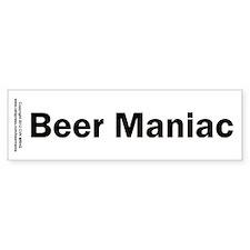 Beer Maniac Bumper Sticker