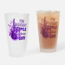 I'm Rockin' Purple for my Son Drinking Glass