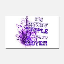 I'm Rockin' Purple for my Sis Car Magnet 20 x 12