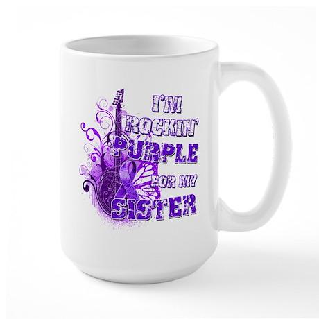 I'm Rockin' Purple for my Sis Large Mug