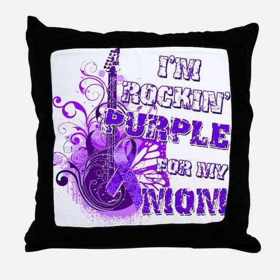 I'm Rockin' Purple for my Mom Throw Pillow