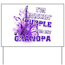 I'm Rockin' Purple for my Gra Yard Sign