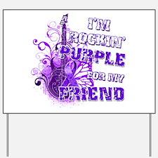 I'm Rockin' Purple for my Fri Yard Sign