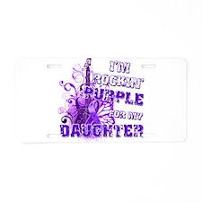 I'm Rockin' Purple for my Dau Aluminum License Pla