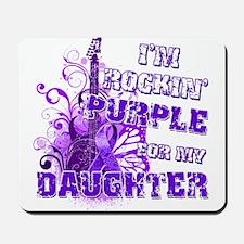 I'm Rockin' Purple for my Dau Mousepad