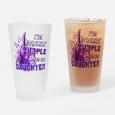 I'm Rockin' Purple for my Dau Drinking Glass