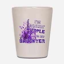 I'm Rockin' Purple for my Dau Shot Glass