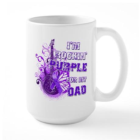 I'm Rockin' Purple for my Dad Large Mug
