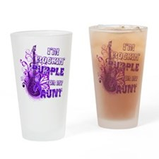 I'm Rockin' Purple for my Aun Drinking Glass