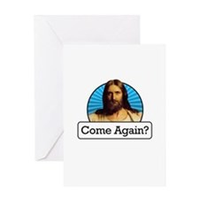 Come Again? Greeting Card