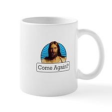 Come Again? Mug