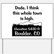 Boulder High Town Yard Sign