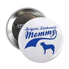 """Belgian Laekenois Mommy 2.25"""" Button"""