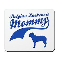 Belgian Laekenois Mommy Mousepad
