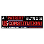 """A Patriot is Loyal to"" Bumper Sticker"