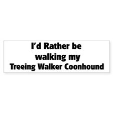 Rather: Treeing Walker Coonho Bumper Bumper Sticker