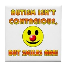 Autism Isnt Contagious but Smiles Are Tile Coaster