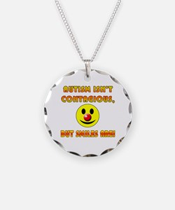 Autism Isnt Contagious but Smiles Are Necklace