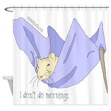 I Don't Do Mornings Shower Curtain