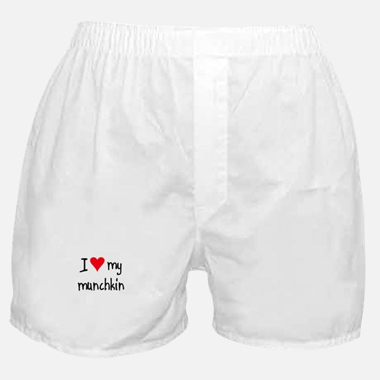 I LOVE MY Munchkin Boxer Shorts
