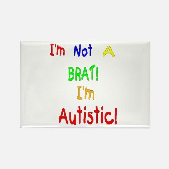 Autistic not a Brat Rectangle Magnet