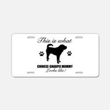 Chinese Sharpei Mommy Aluminum License Plate