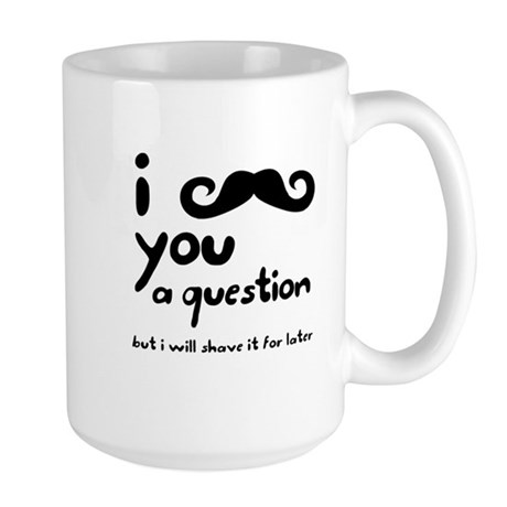 I Mustache You A Question Large Mug