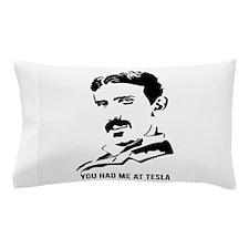 You had me at Tesla Pillow Case
