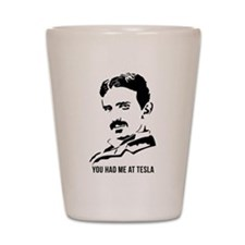 You had me at Tesla Shot Glass