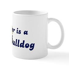 My Sister: French Bulldog Mug
