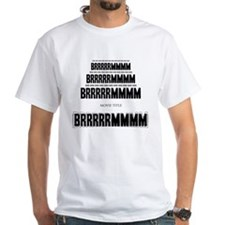 Movie Trailer BRRRRMMM White T-Shirt