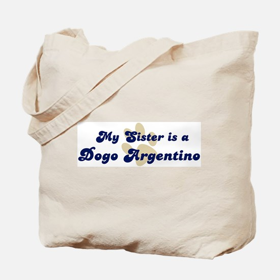 My Sister: Dogo Argentino Tote Bag