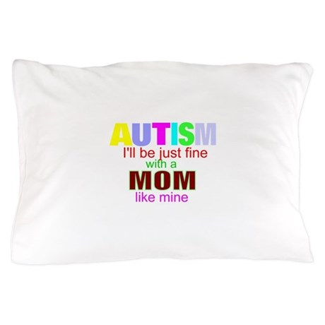 Autism ok with my mom Pillow Case