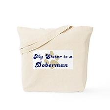 My Sister: Doberman Tote Bag