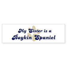 My Sister: Boykin Spaniel Bumper Bumper Sticker