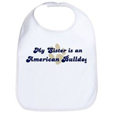 My Sister: American Bulldog Bib