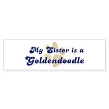 My Sister: Goldendoodle Bumper Bumper Sticker