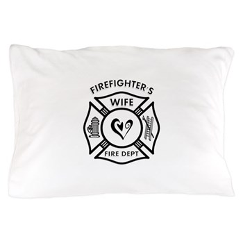 Firefighters Wife Pillow Case