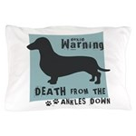 Doxie Warning Pillow Case