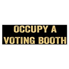 Occupy A Voting Booth Bumper Sticker