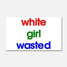 White Girl Wasted Car Magnet 20 x 12